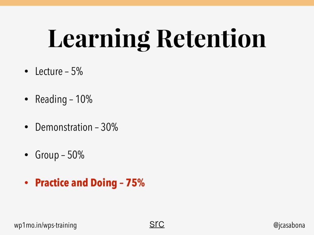 wp1mo.in/wps-training @jcasabona Learning Reten...