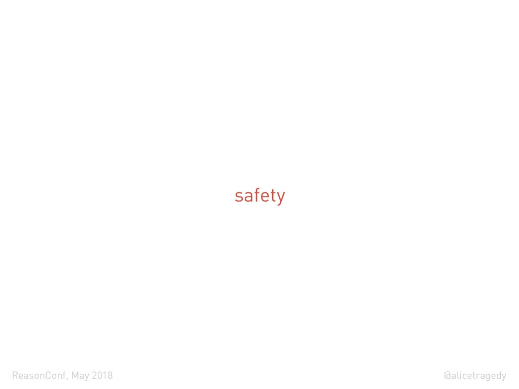 @alicetragedy ReasonConf, May 2018 safety