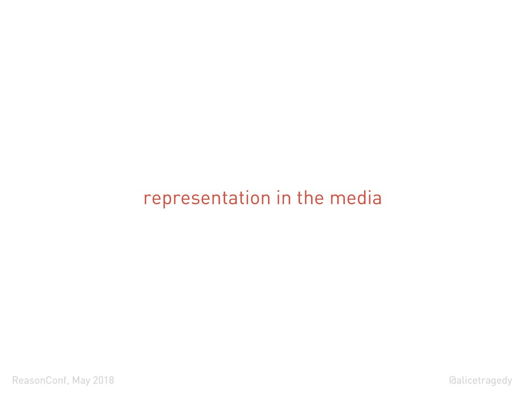 @alicetragedy ReasonConf, May 2018 representati...