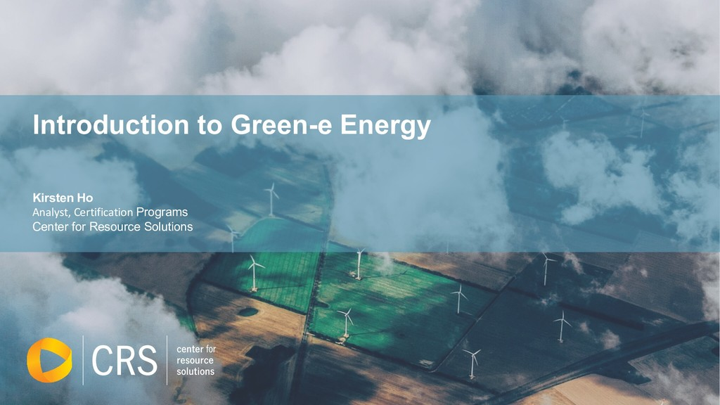 Introduction to Green-e Energy Kirsten Ho Analy...