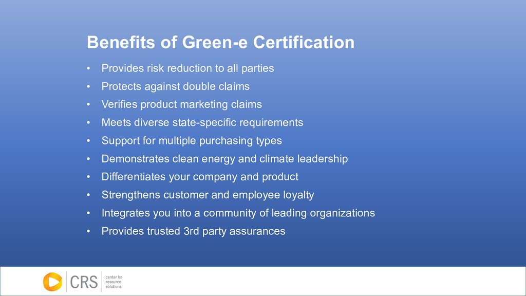 Benefits of Green-e Certification • Provides ri...