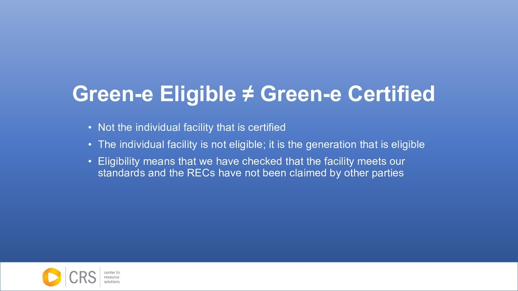Green-e Eligible ≠ Green-e Certified • Not the ...