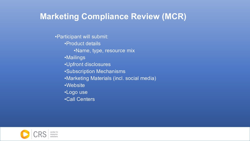 Marketing Compliance Review (MCR) •Participant ...