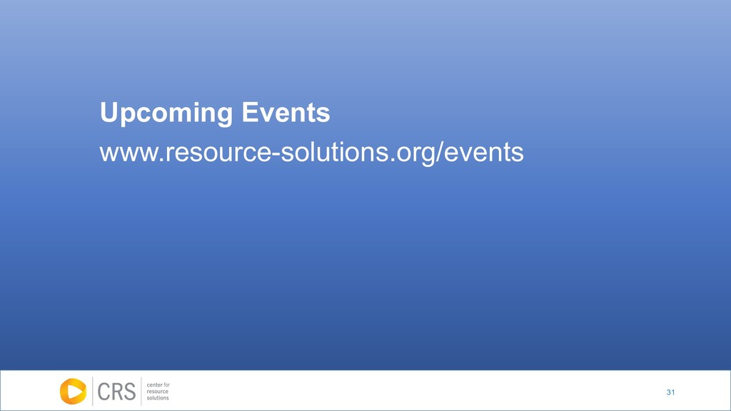 31 Upcoming Events www.resource-solutions.org/e...