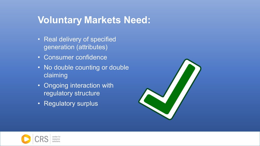 Voluntary Markets Need: • Real delivery of spec...