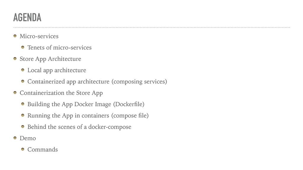 AGENDA Micro-services Tenets of micro-services ...