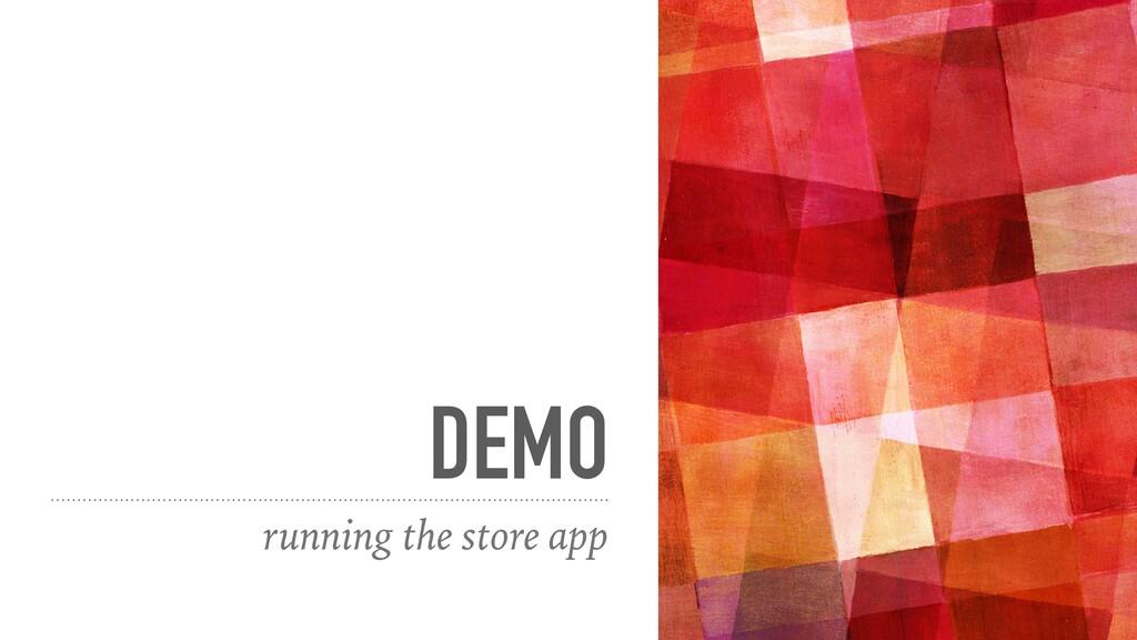 DEMO running the store app