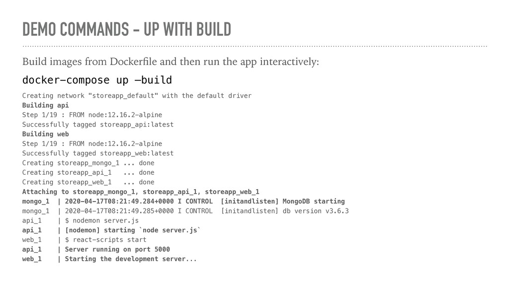 DEMO COMMANDS - UP WITH BUILD Build images from...