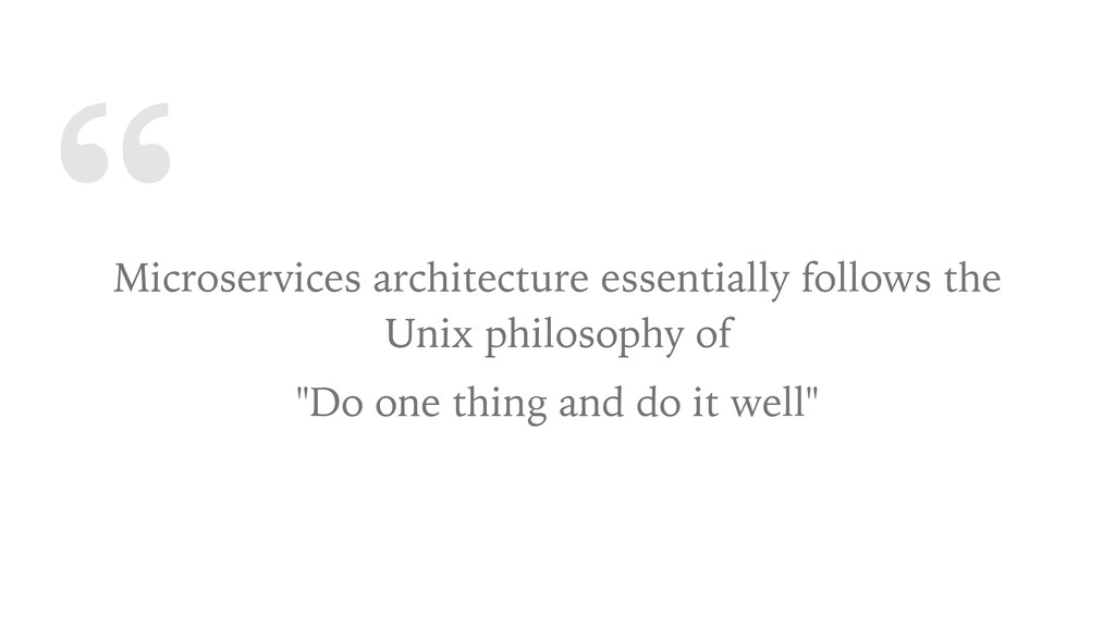 """ Microservices architecture essentially follow..."