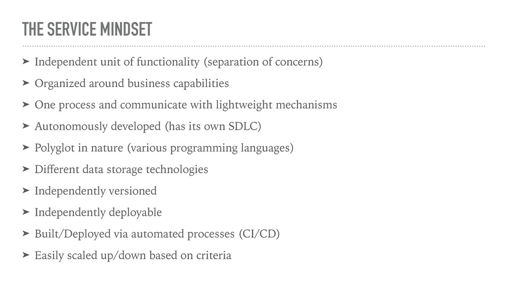 THE SERVICE MINDSET ➤ Independent unit of funct...