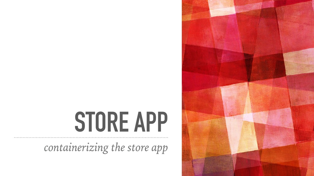 STORE APP containerizing the store app