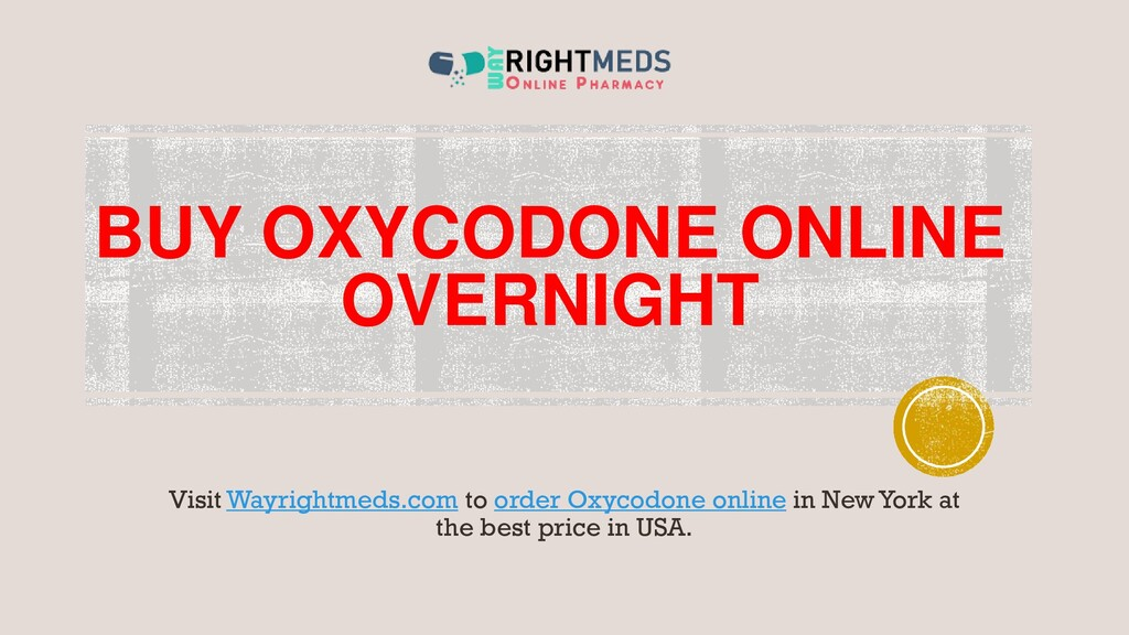 BUY OXYCODONE ONLINE OVERNIGHT Visit Wayrightme...