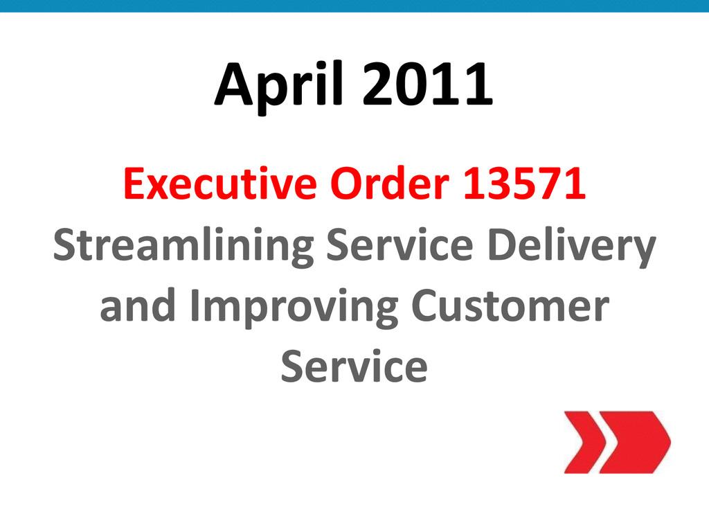 April 2011 Executive Order 13571  S...