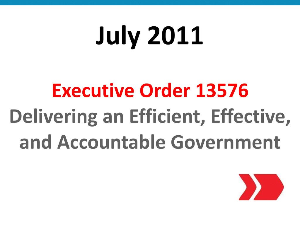 July 2011 Executive Order 13576  De...