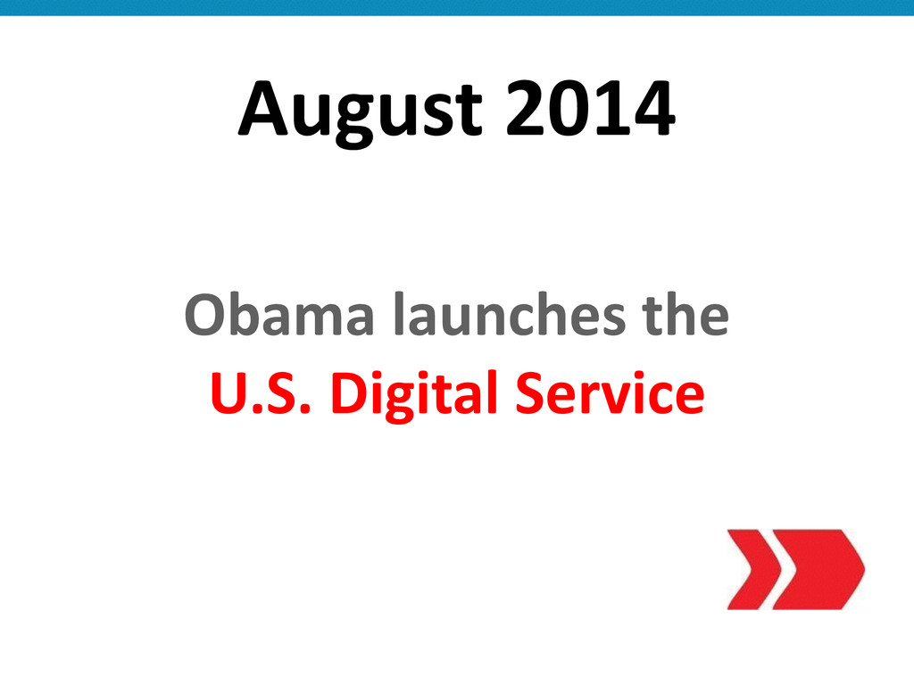 August 2014 Obama launches the  U.S...