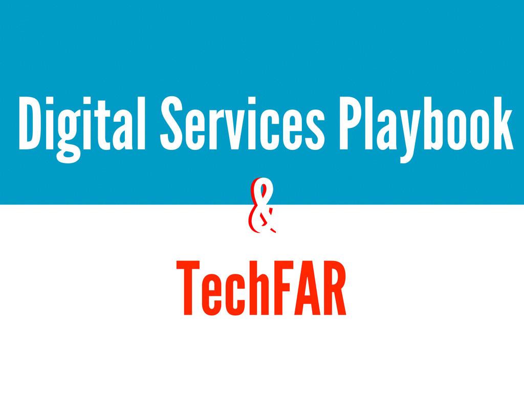 TechFAR & & Digital Services Playbook