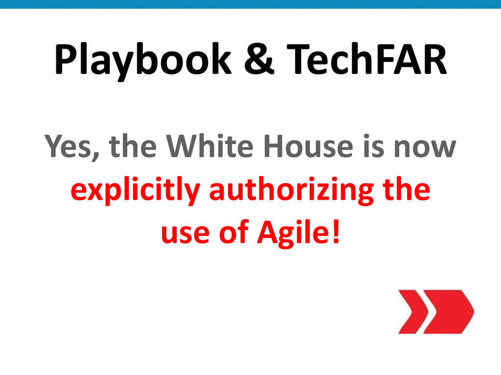Playbook & TechFAR Yes, the White...