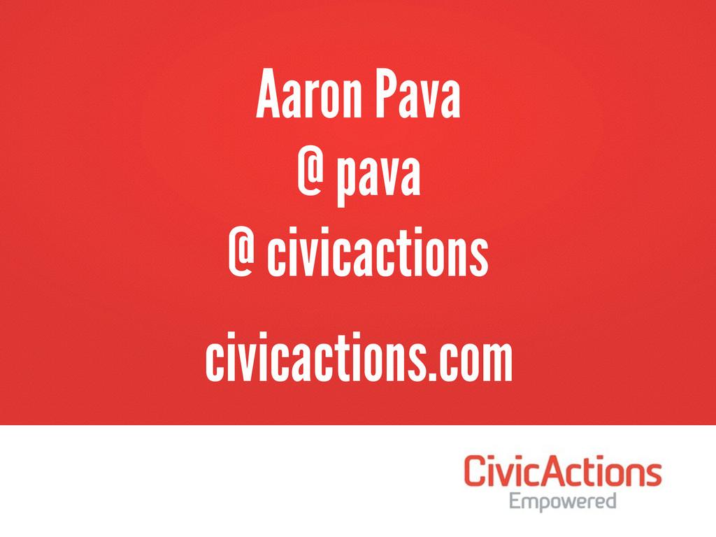 civicactions.com Aaron Pava @ pava @ civicactio...