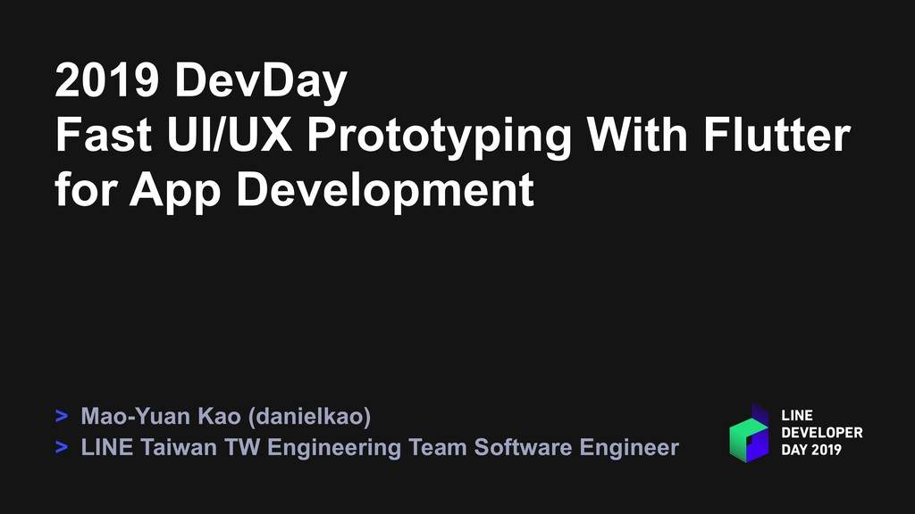 2019 DevDay Fast UI/UX Prototyping With Flutter...