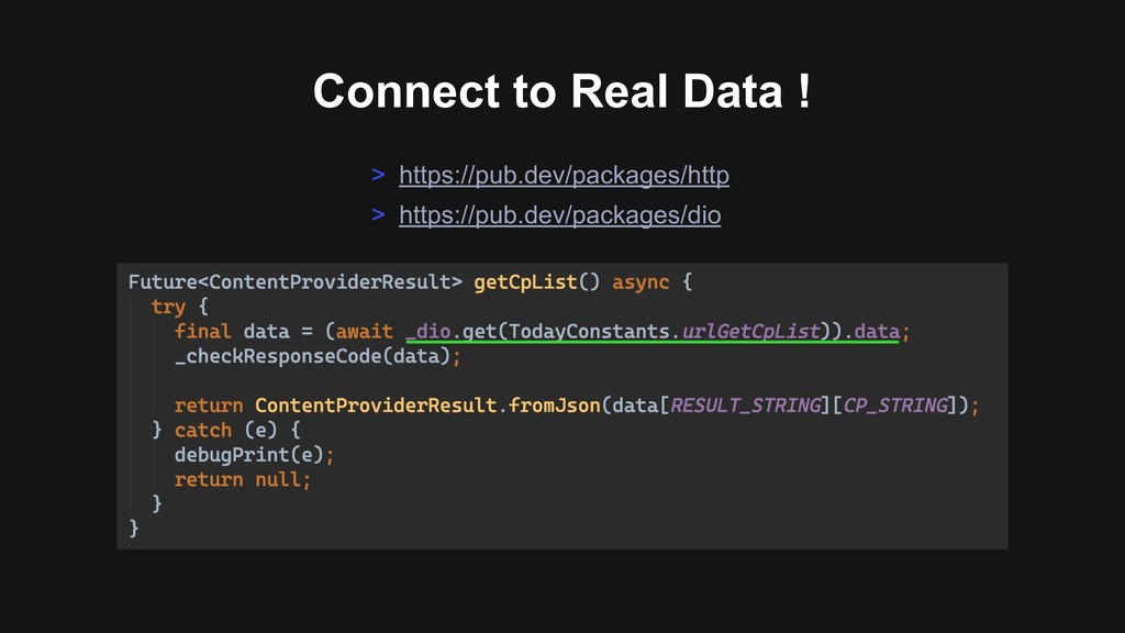 Connect to Real Data ! > https://pub.dev/packag...