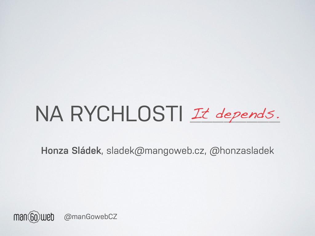 NA RYCHLOSTI ________ Honza Sládek, sladek@mang...