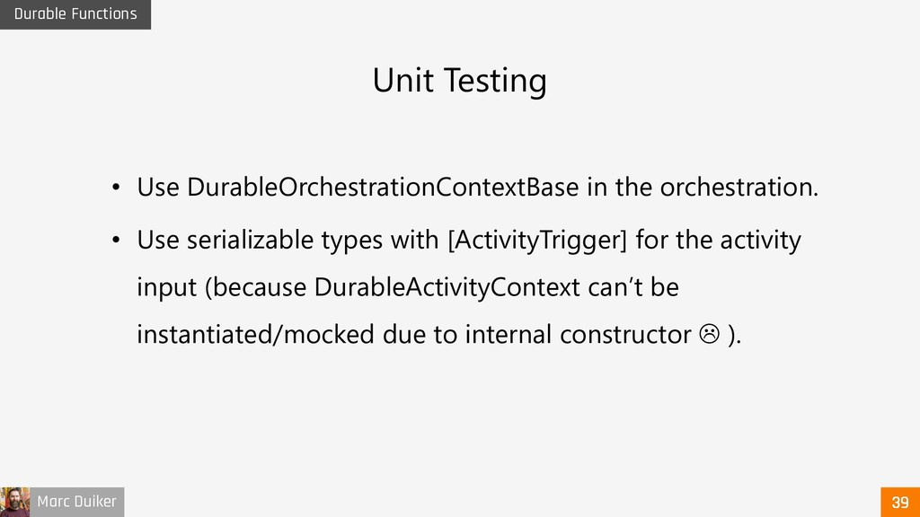 Marc Duiker Durable Functions Unit Testing • Us...