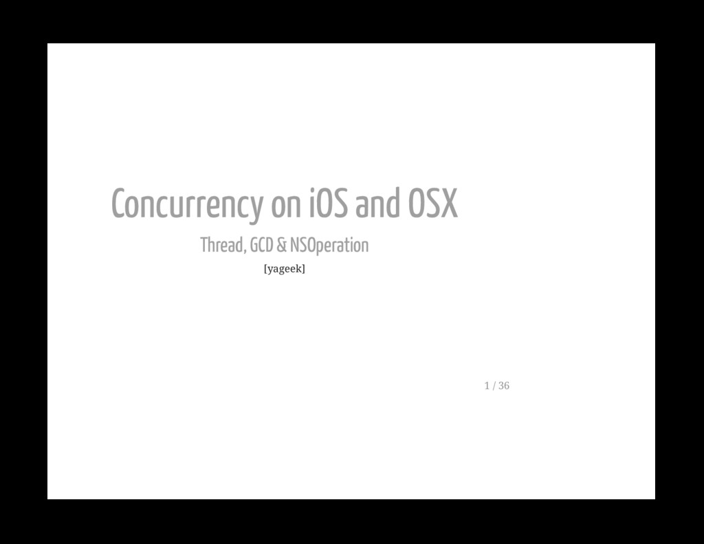 Concurrency on iOS and OSX Thread, GCD & NSOper...