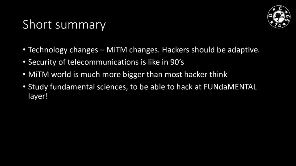 Short summary • Technology changes – MiTM chang...