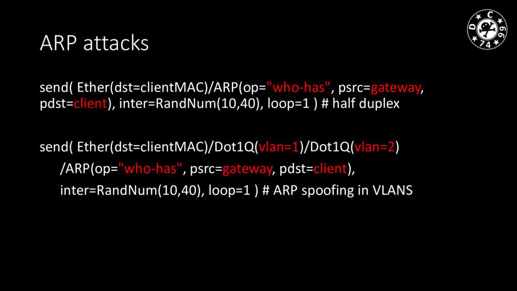 "ARP attacks send( Ether(dst=clientMAC)/ARP(op=""..."