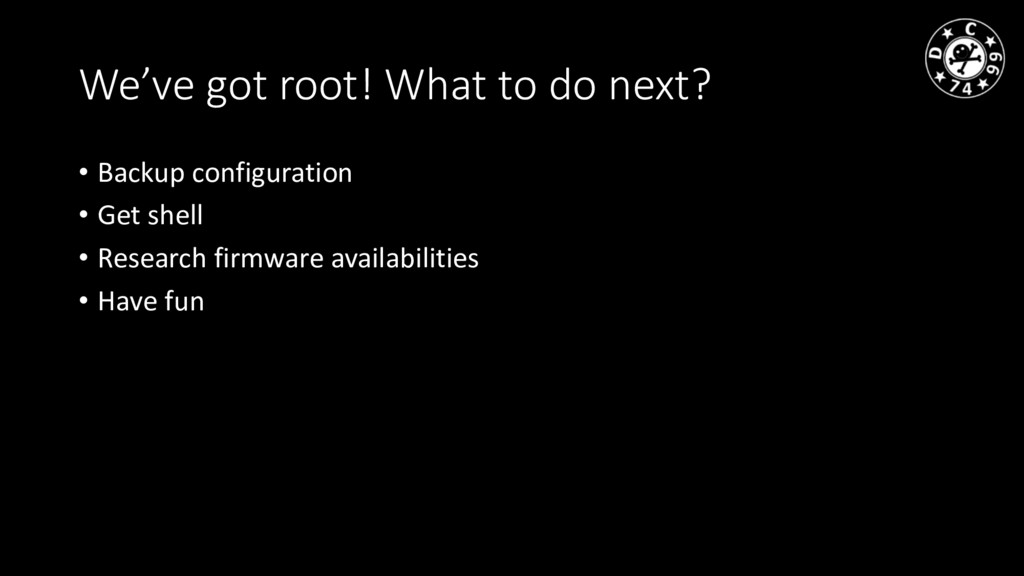 We've got root! What to do next? • Backup confi...