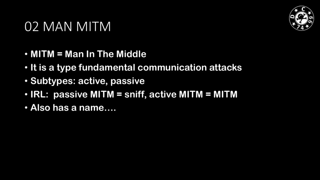 02 MAN MITM • MITM = Man In The Middle • It is ...