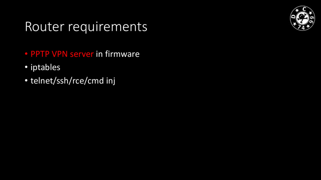 Router requirements • PPTP VPN server in firmwa...