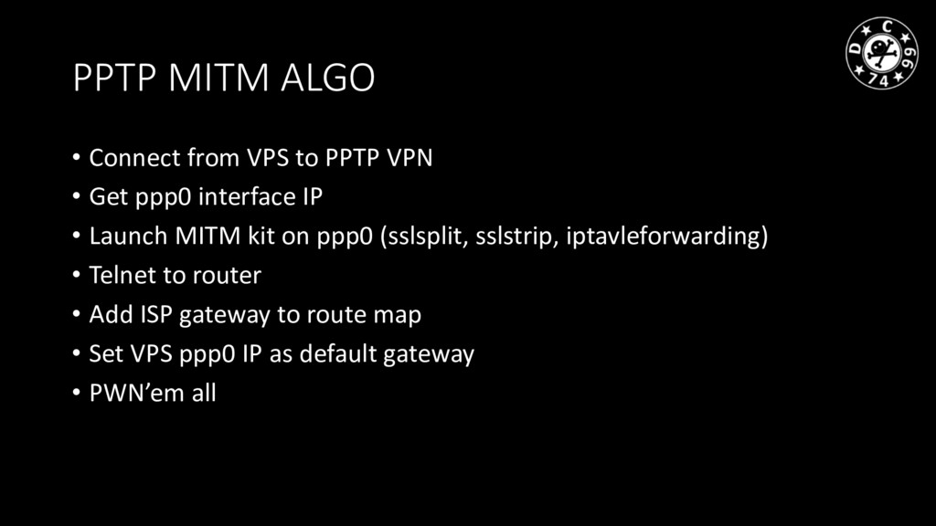 PPTP MITM ALGO • Connect from VPS to PPTP VPN •...