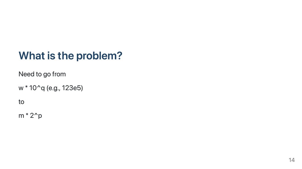 What is the problem? Need to go from w * 10^q (...