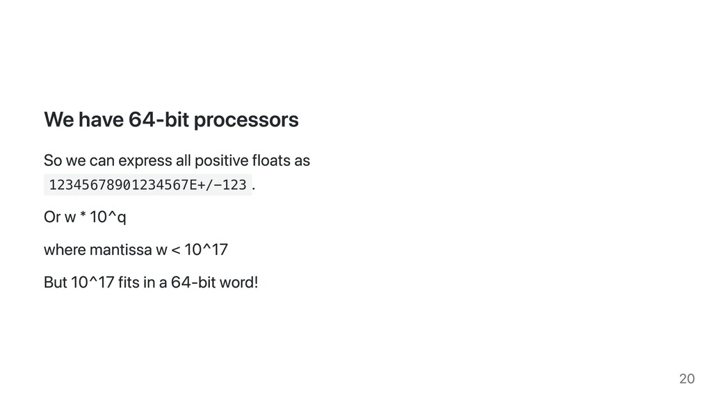 We have 64-bit processors So we can express all...