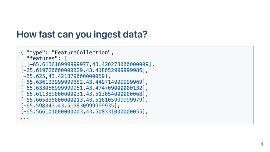 """How fast can you ingest data? { """"type"""": """"Featur..."""