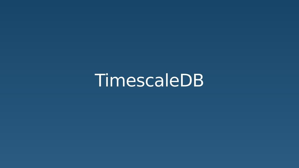 TimescaleDB