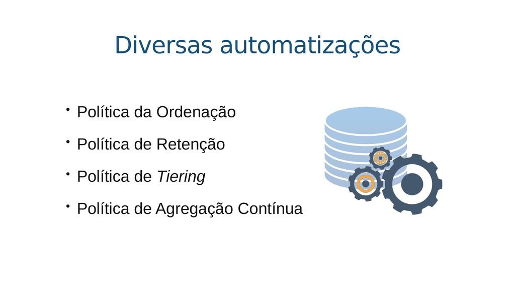 Diversas automatizações • Política da Ordenação...