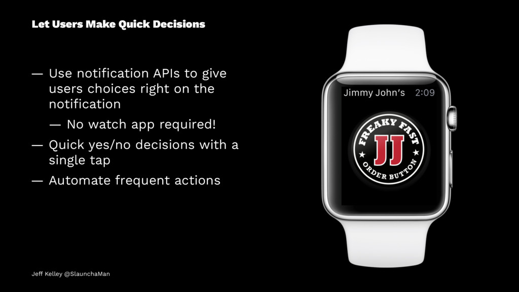 Let Users Make Quick Decisions — Use notificatio...