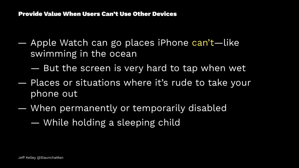 Provide Value When Users Can't Use Other Device...