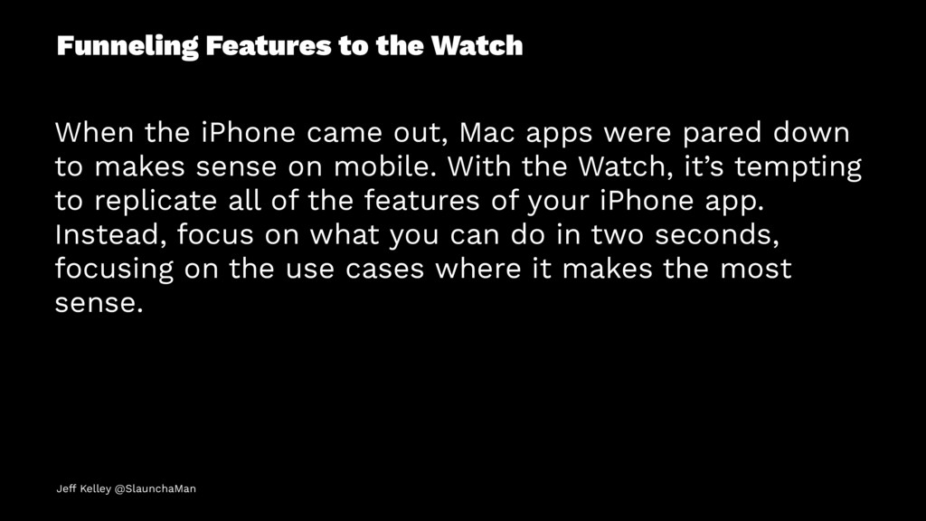 Funneling Features to the Watch When the iPhone...