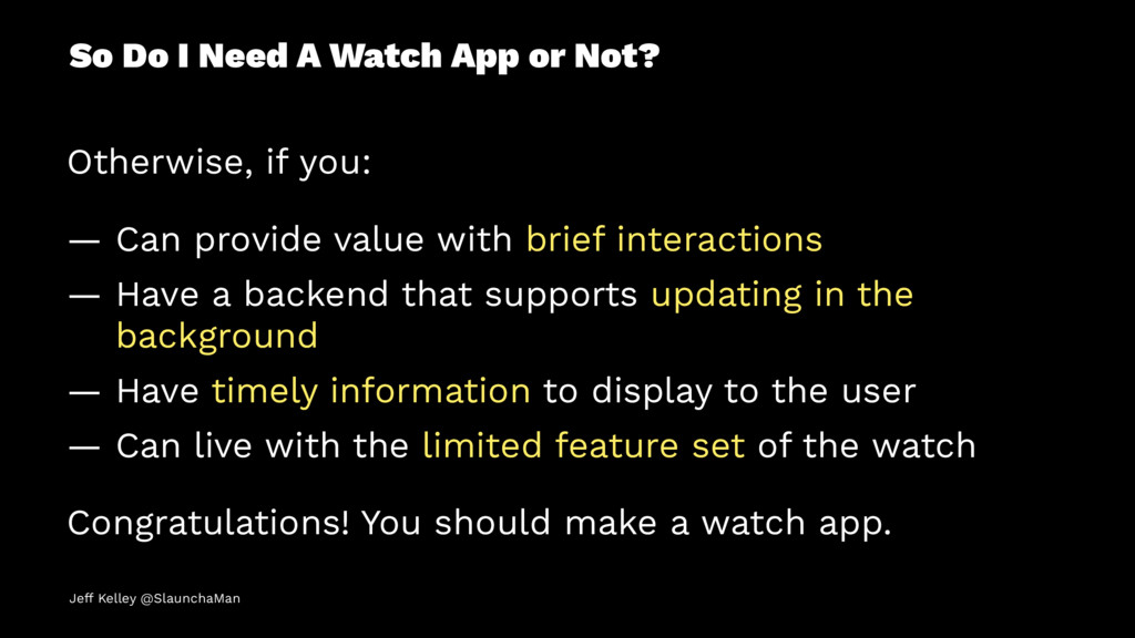 So Do I Need A Watch App or Not? Otherwise, if ...