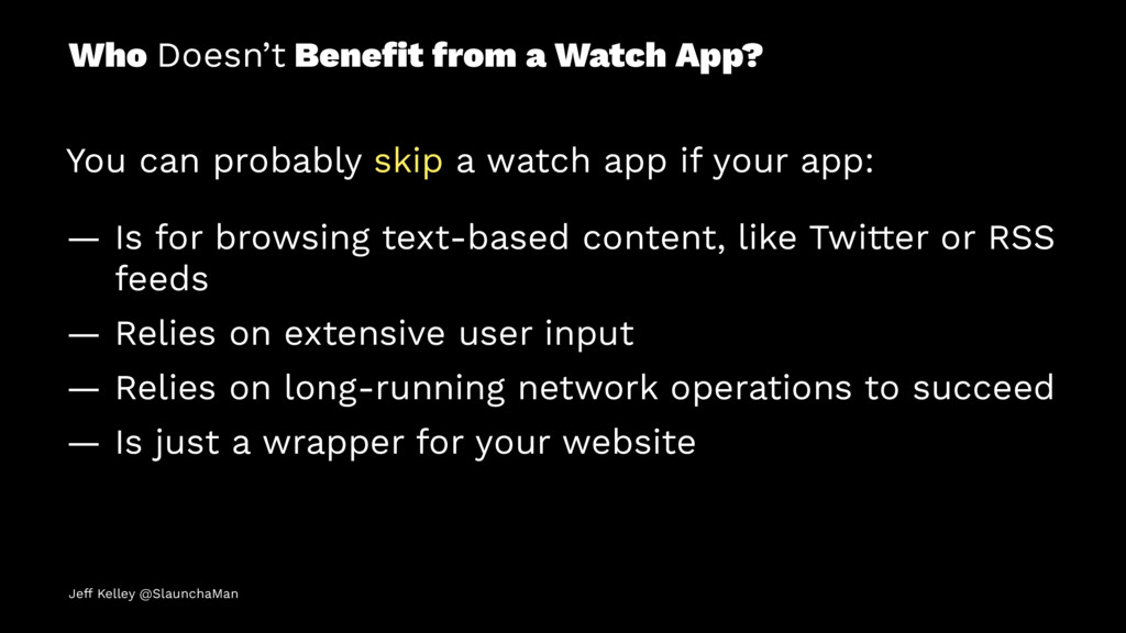 Who Doesn't Benefit from a Watch App? You can pr...