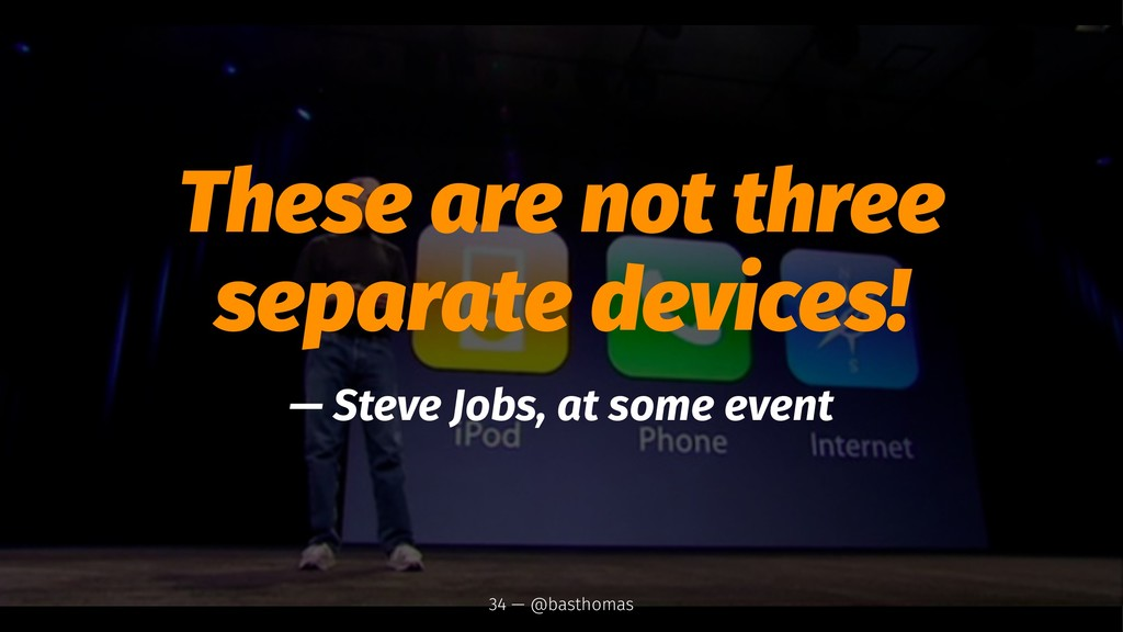 These are not three separate devices! — Steve J...