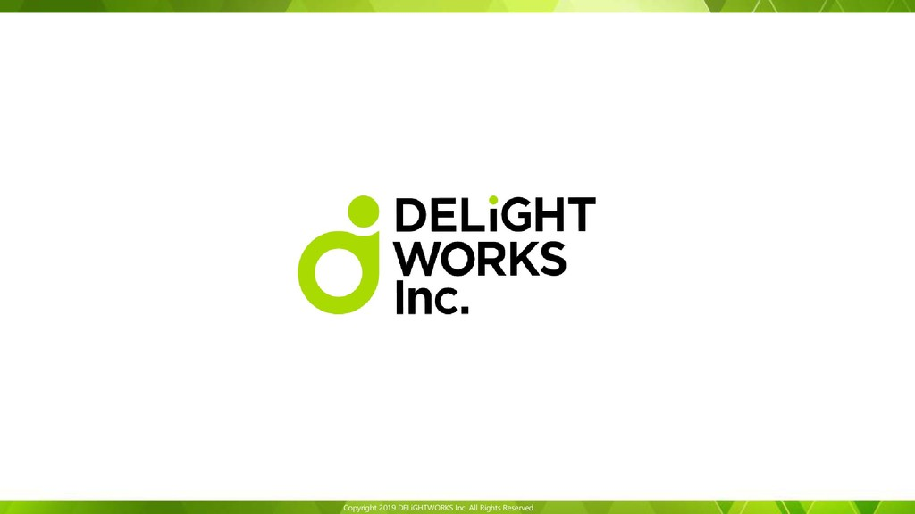 Copyright 2019 DELiGHTWORKS Inc. All Rights Res...