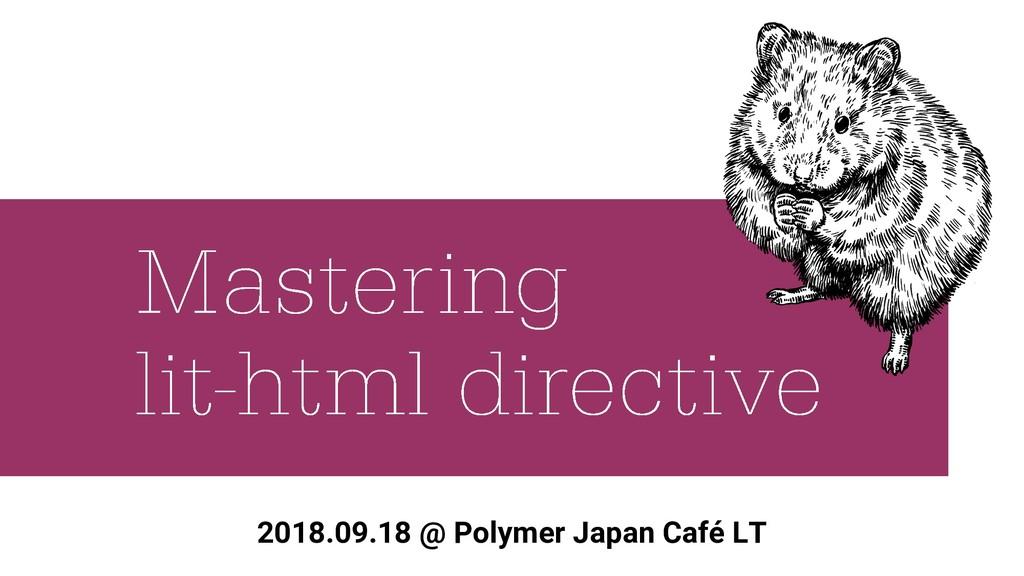 2018.09.18 @ Polymer Japan Café LT