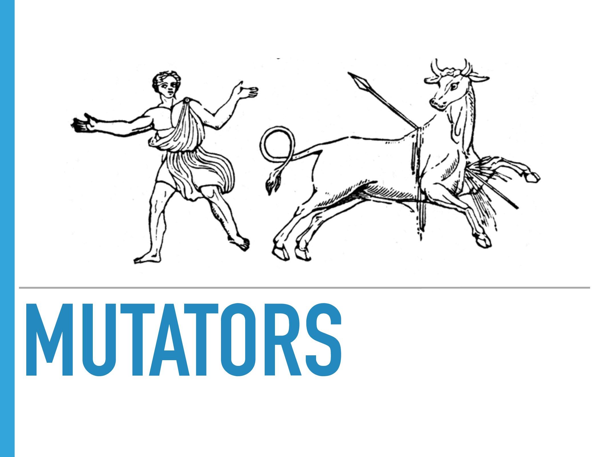 MUTATORS