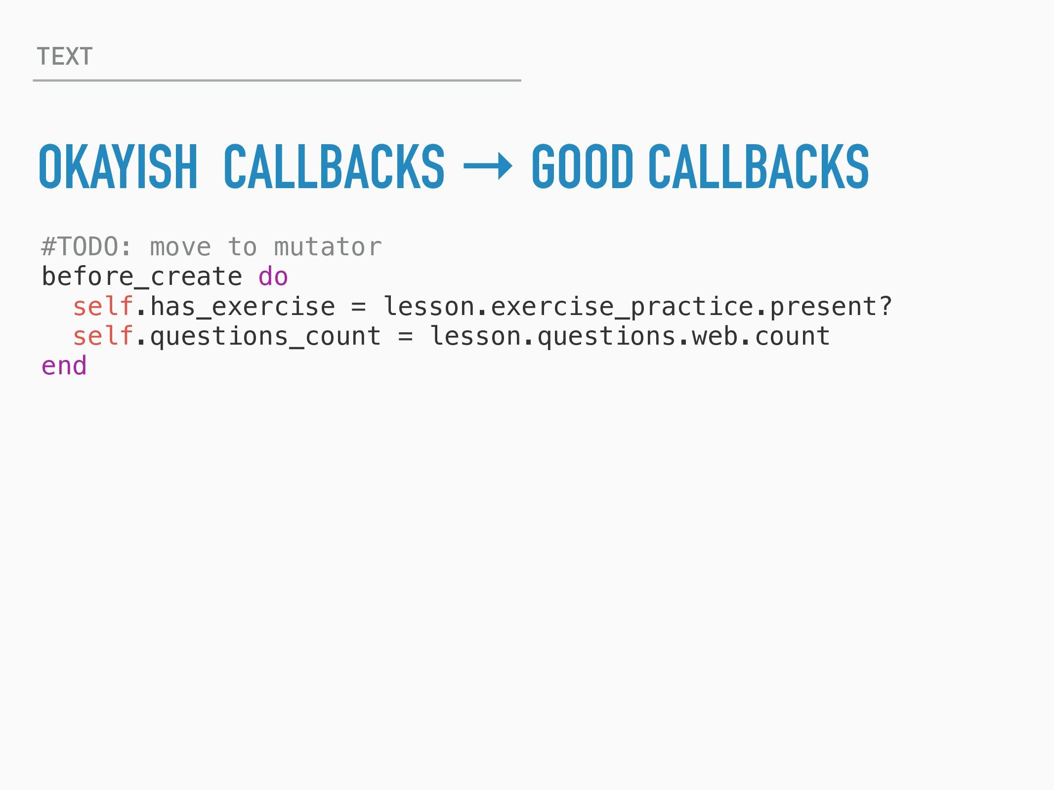 TEXT OKAYISH CALLBACKS → GOOD CALLBACKS #TODO: ...