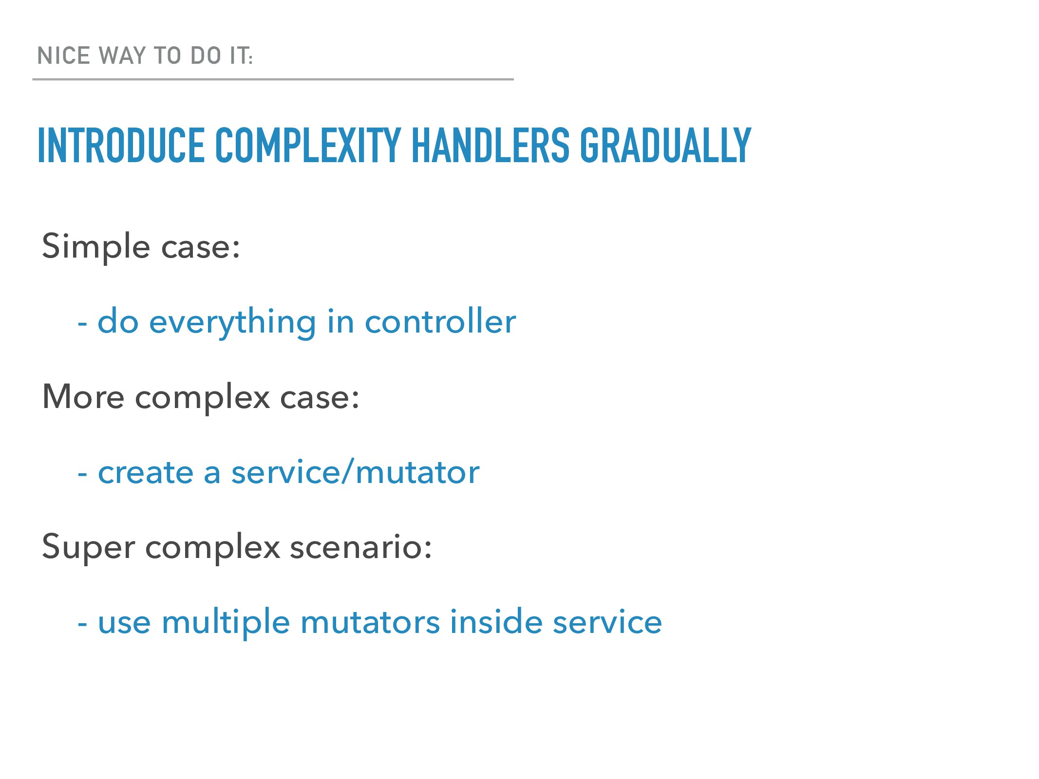 NICE WAY TO DO IT: INTRODUCE COMPLEXITY HANDLER...