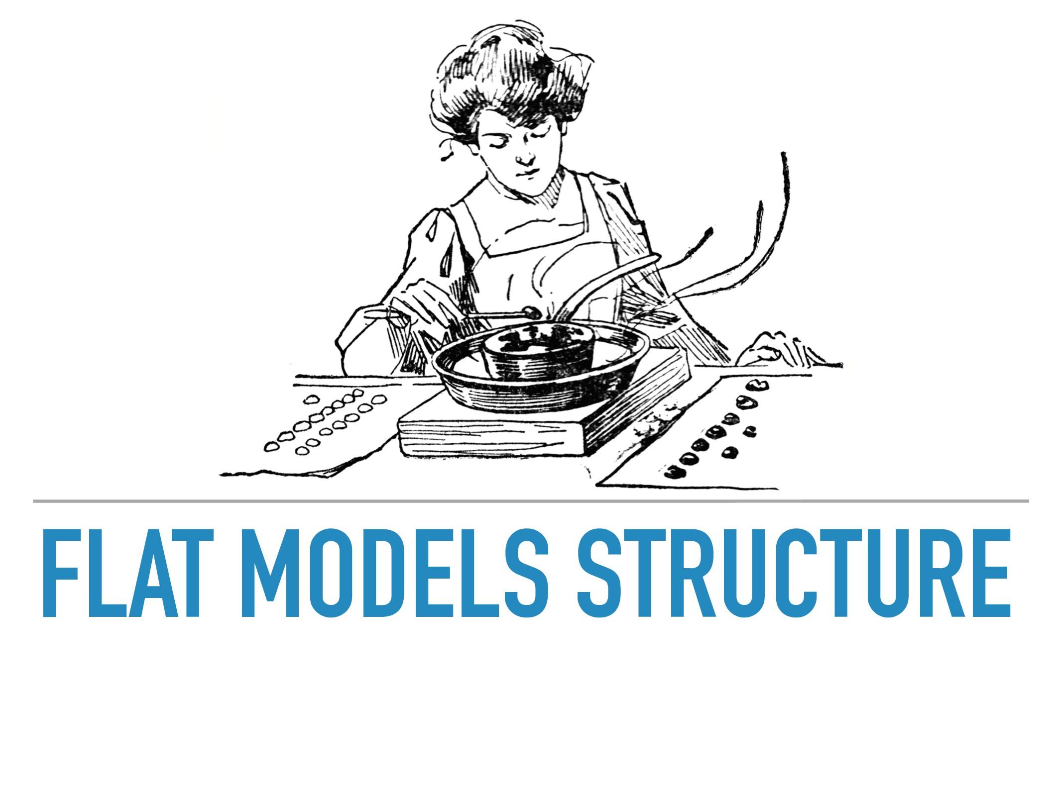 FLAT MODELS STRUCTURE